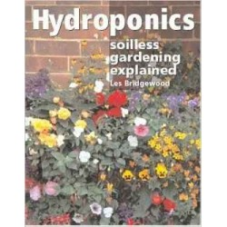 Hydroponics - soilless gardening explained by L.Bridgewood